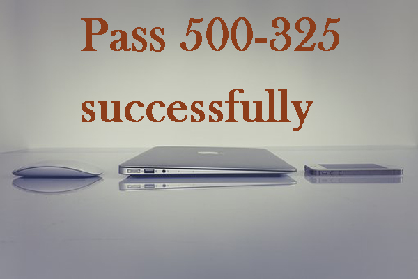 Pass Cisco 500-325 exam successfully