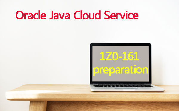 Oracle 1Z0-161 exam information for Oracle Jave Cloud Service